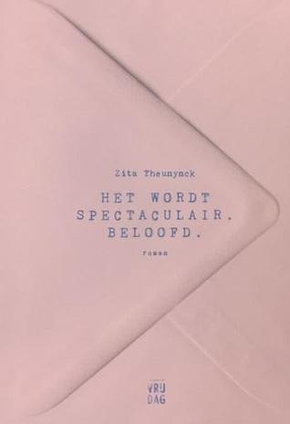 Het wordt spectaculair. Beloofd. by Zita Theunynck
