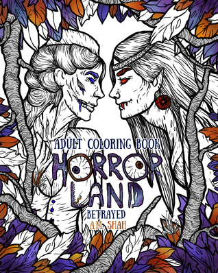 Adult Coloring Book Horror Land: Betrayed (Book 5)