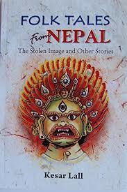 Folk Tales from Nepal - The Stolen Image and Other Stories by Kesar Lall