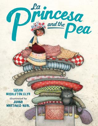La Princesa and the Pea by Susan Middleton Elya