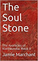 The Soul Stone (Kronicles of Korthlundia #2)