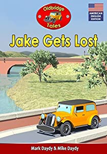 Jake Gets Lost: (American English Edition) (Oldbridge Tales American English Edition Book 3)