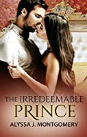 The Irredeemable Prince (Royal Affairs)