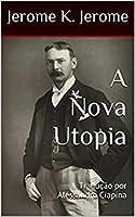 A Nova Utopia