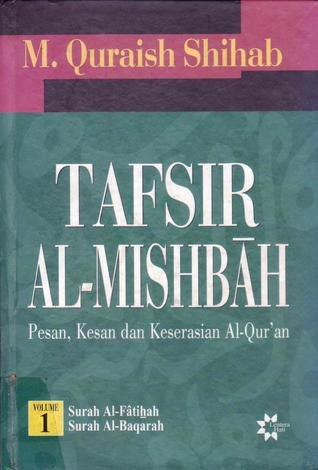 Tafsir Al Misbah: Pesan, Kesan dan Keserasian Al-Quran Vol. 1