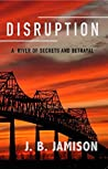 Disruption: A River of Secrets and Betrayal (Emily Graham Adventures #1)