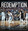 Redemption: Carolina Basketball's 2016-2017 Journey from Heartbreak to History