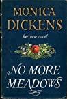No More Meadows by Monica Dickens