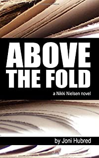 Above the Fold (Nikki Nielsen #1)