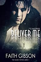 Deliver Me (The Music Within Vol. 1)
