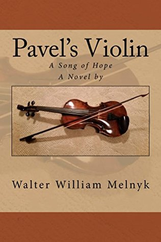 Pavel's Violin: A Song of Hope