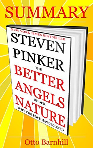 The Better Angels of Our Nature Why Violence Has Declined Pinker Steven