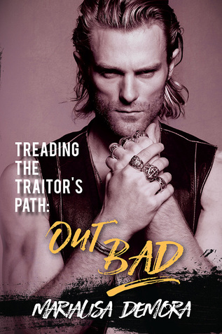Treading the Traitor's Path: Out Bad (Neither This, Nor That, #2)
