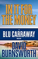 In It For The Money (Blu Carraway Mysteries #1)