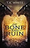 Of Bone and Ruin (Dragon Ridden Chronicles, #2)