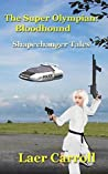 The Super Olympian: Bloodhound (Shapechanger Tales)