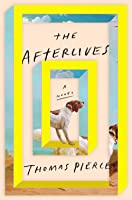 The Afterlives: A Novel
