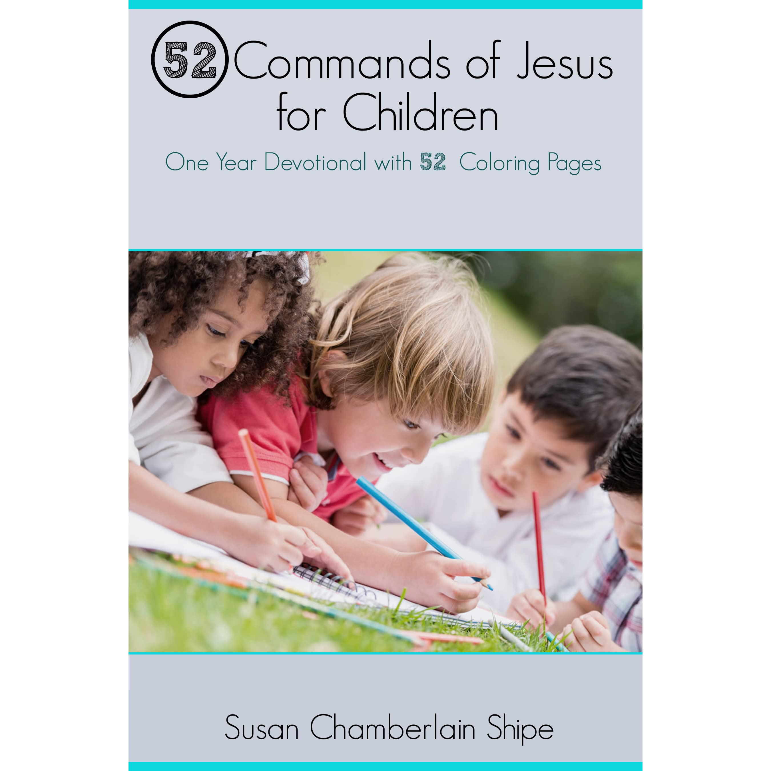 52 commands of jesus for children one year devotional with 52