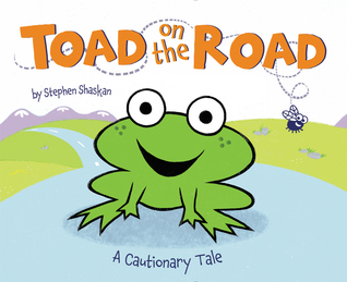 Toad on the Road: A Cautionary Tale