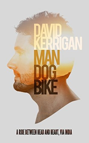 Man, Dog, Bike: A Ride Between Head and Heart, via India
