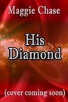 His Diamond (The Jeweled Ladies, #6)