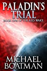 Paladin's Trial (The Red Wake, #1)