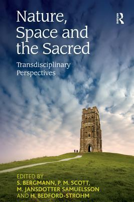 Nature, Space and the Sacred: Transdisciplinary Perspectives