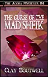 The Curse of the Mad Sheik (The Agora Mysteries #4)