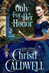 Only For Her Honor (The Theodosia Sword, #2)