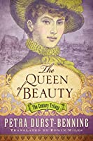 The Queen of Beauty (The Century Trilogy #3)