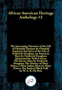 African American Heritage Anthology #2: My Larger Education; Narrative of Sojourner Truth; Character Building; Life and Times of Frederick Douglass; The Interesting Narrative of the Life of Olaudah Equiano; Narrative of the Life of Frederick Douglass, ...