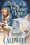 Only For Their Love (The Theodosia Sword, #3)