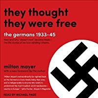 They Thought They Were Free: The Germans, 1933-45