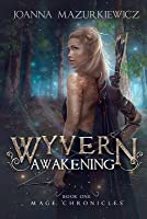 Wyvern Awakening (Mage Chronicles #1)