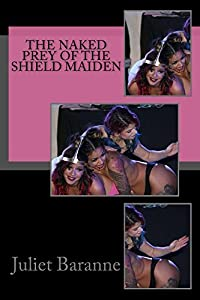 The Naked Prey of the Shield Maiden