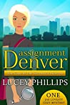 Assignment Denver: The Case of the Eccentric Heiress (Jae Lovejoy Mystery #1)