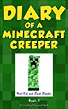 Diary of a Minecraft Creeper Book 1: Creeper Life