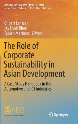 The Role of Corporate Sustainability in Asian Development A Case Study Handbook in the Automotive and ICT Industries
