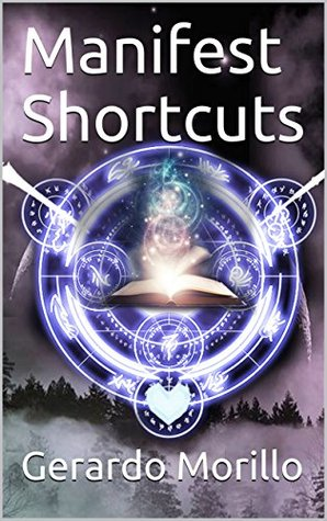 Manifest Shortcuts: Unleash Your Magical Powers of Infinite Creation