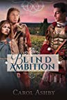 Blind Ambition (Light in the Empire, #2)