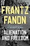 Alienation and Freedom by Frantz Fanon