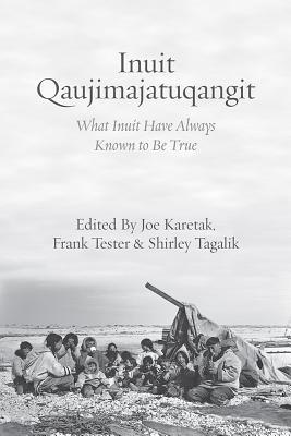 Inuit Qaujimajatuqangit by Joe Karetak