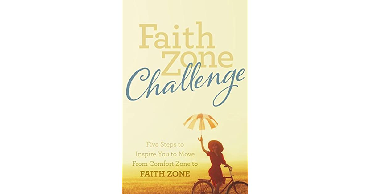 Faith Zone Challenge: Five Steps to Inspire You to Move From Comfort