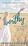 Worthy: Believe Who God Says You Are