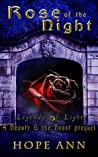Rose of the Night: A Beauty and the Beast Prequel (Legends of Light #0.5)