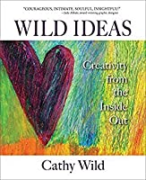Wild Ideas: Creativity from the Inside Out