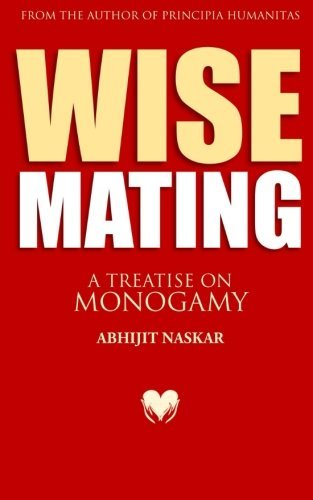 Wise Mating: A Treatise on Monogamy