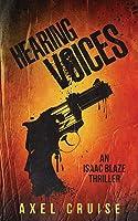 Hearing Voices: An Isaac Blaze Thriller