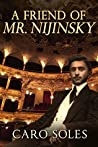 A Friend of Mr. Nijinsky by Caro Soles