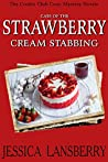 Case of the Strawberry Cream Stabbing (The Cookie Club Mystery #1)